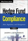 Hedge Fund Compliance - Risks, Regulation, and Management
